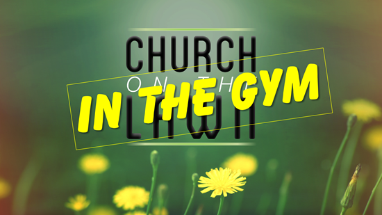 Church on the Lawn in the gym_web.png